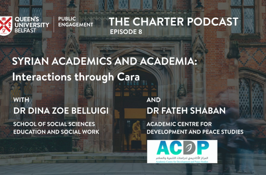 Conversation with QUB about Syrian Academics and Cara Syria Programme